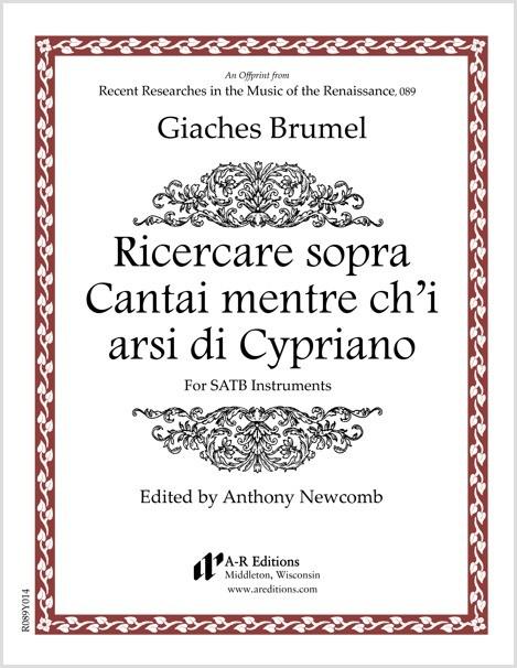 Brumel: Ricercare sopra Cantai mentre ch'i arsi di CyprI arsi di Cypriano