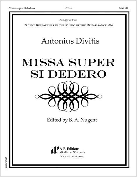 Divitis: Missa super Si dedero
