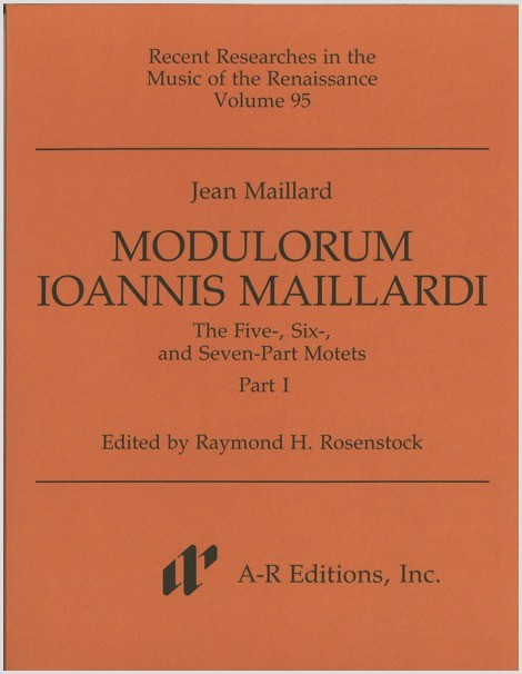 Maillard: Modulorum . . . Five-, Six-, and Seven-Part Motets, Part 1