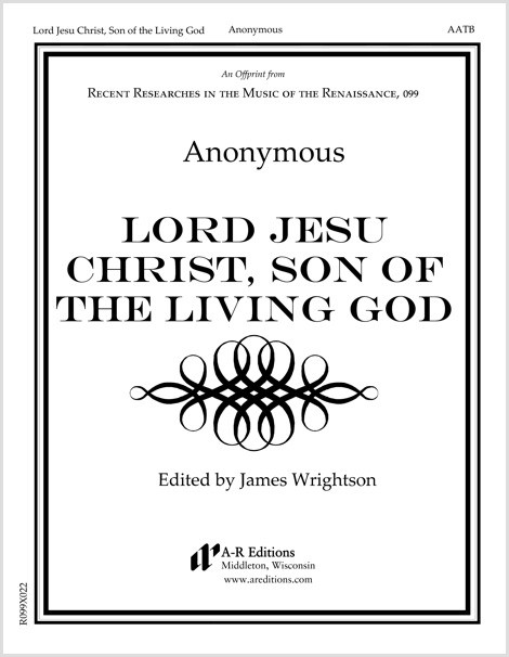 Anonymous: Lord Jesu Christ, Son of the Living God