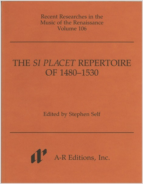 The Si Placet Repertoire of 1480–1530