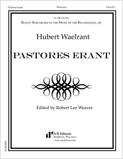 Waelrant: Pastores erant
