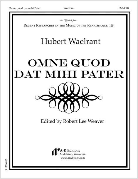 Waelrant: Omne quod dat mihi Pater