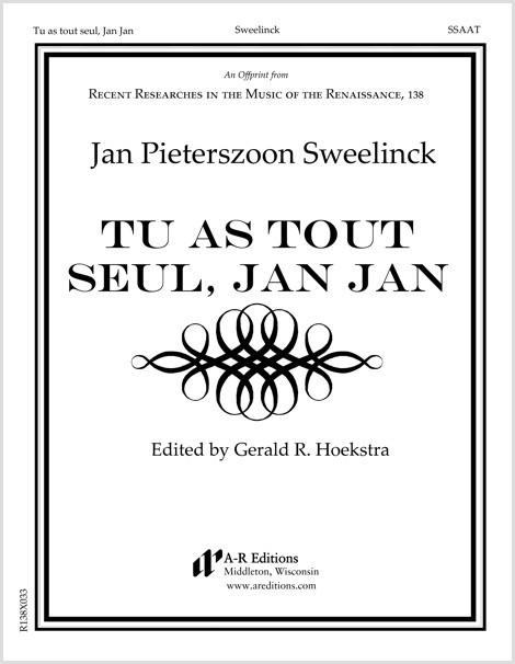 Sweelinck: Tu as tout seul, Jan Jan