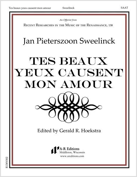 Sweelinck: Tes beaux yeux causent mon amour