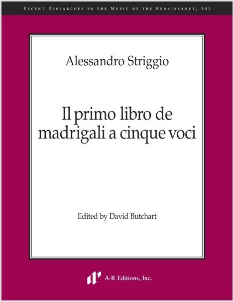 Striggio: Il primo libro de madrigali a cinque voci
