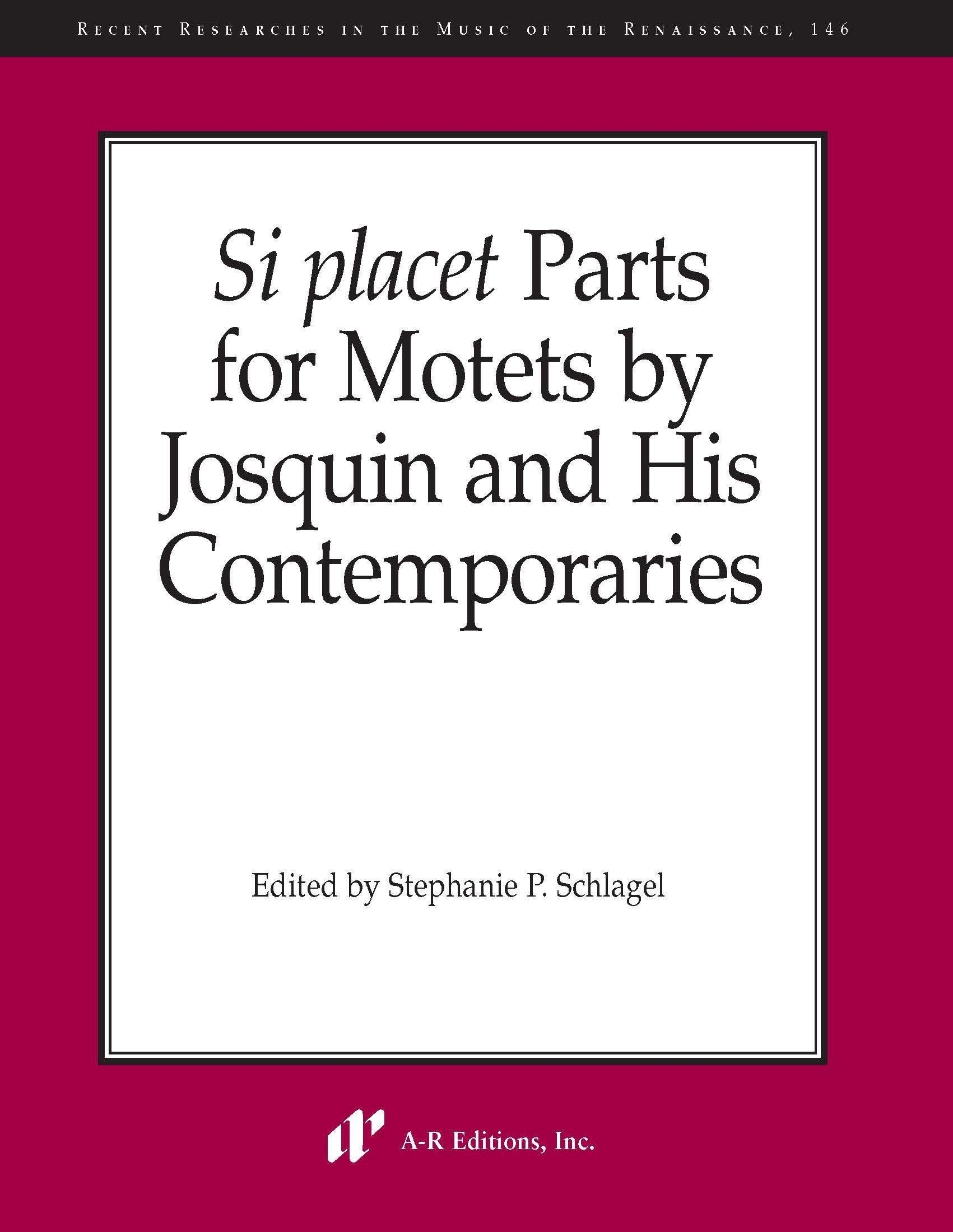 Si placet Parts for Motets by Josquin et al.