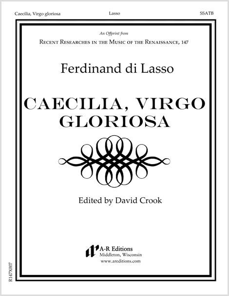 Lasso, F.: Caecilia, Virgo gloriosa