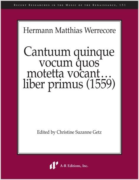 Werrecore: Cantuum quinque vocum quos motetta vocant, liber primus (1559)