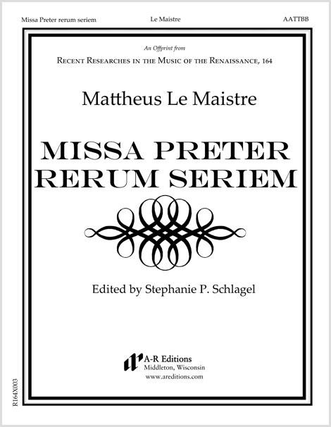 Le Maistre: Missa Preter rerum seriem