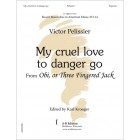 Pelissier: My cruel love to danger go