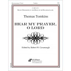Tomkins: Hear my prayer, O Lord